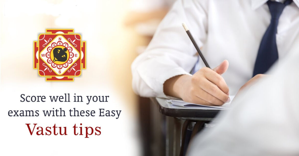 Score Well in Exams With These Vastu Tips