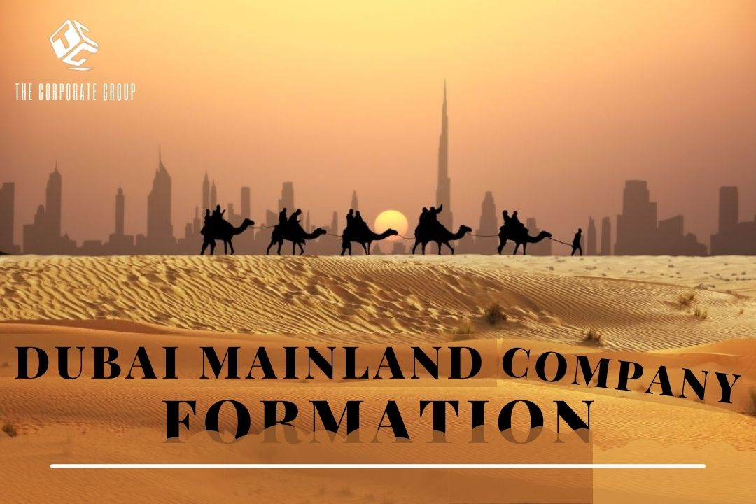 Dubai Mainland Company Formation: A Complete Guideline in 5 Steps